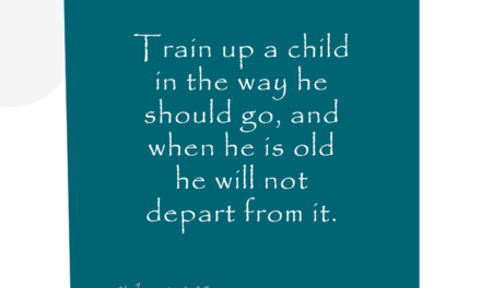 Truth of the Week 4: Train Up a Child