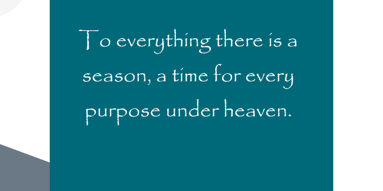 Truth of the Week 15: To Everything a Season